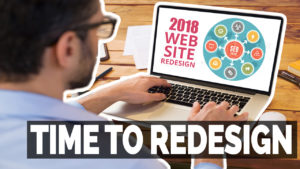 Time for a New You! 2018 is Right for a Site Redesign