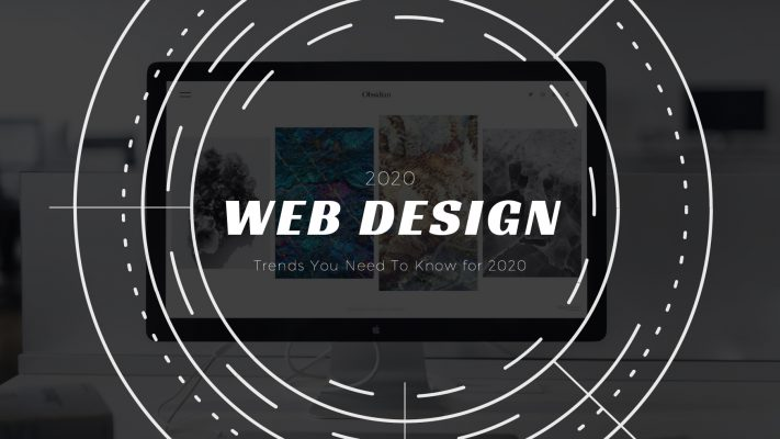 Web Design Trends You Need To Know for 2020