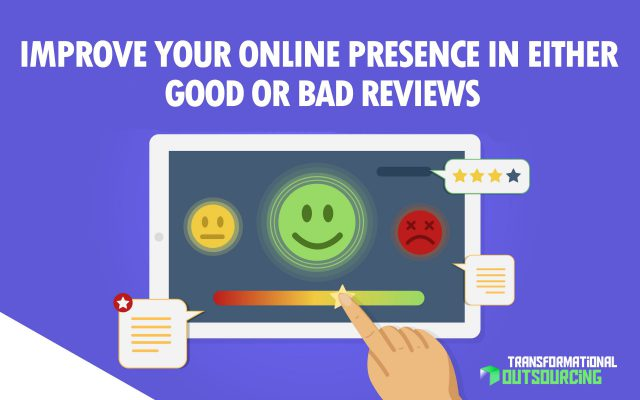 Improve Your Online Presence in Either Good or Bad Reviews