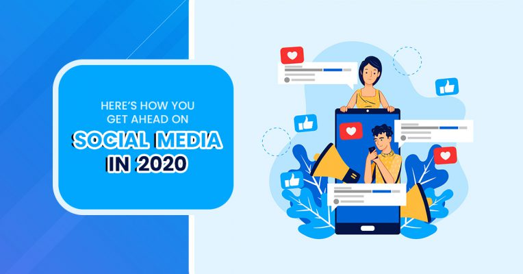Here's How You Get Ahead on Social Media in 2020