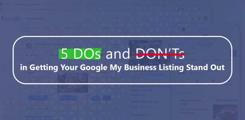 5 DOs and DON'Ts in Getting Your Google My Business Listing Stand Out