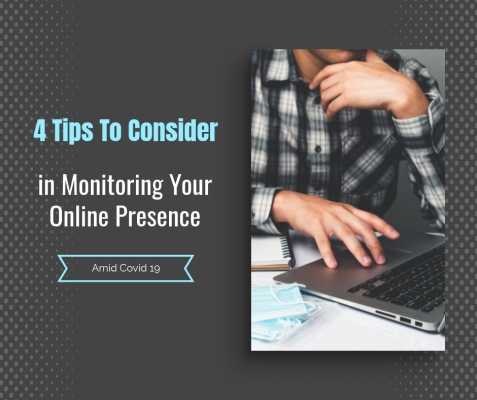 4 TipsTo Consider in MonitoringYour Online Presence Amid Covid 19