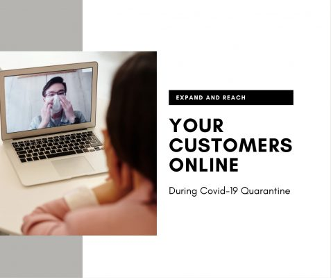 Expand and Reach Your Customers Online During Covid-19 Quarantine