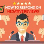 Do not Let Negative Reviews Keep You Down – Know How to Respond to Them
