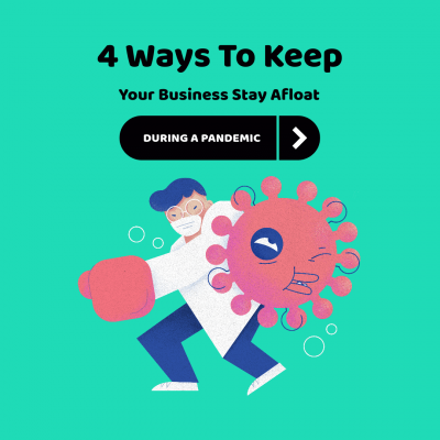 4 Ways To Keep Your Business Stay Afloat During a Pandemic