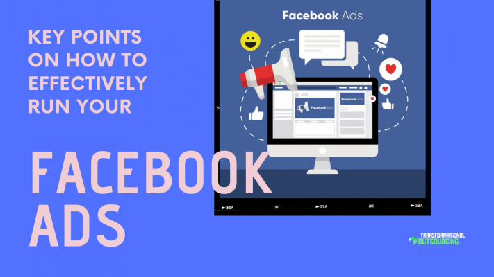 Key Points on How to Effectively Run Your Facebook Ads