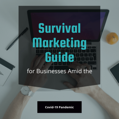 Survival Marketing Guide for Businesses Amid the Covid-19 Pandemic